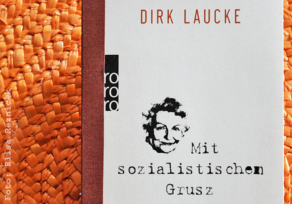 Dirk Laucke Mit sozialistischem Grusz