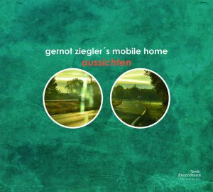 "CD-Cover: Gernot Ziegler's Mobile Home ""Aussichten"" (by Chris Rombach)"